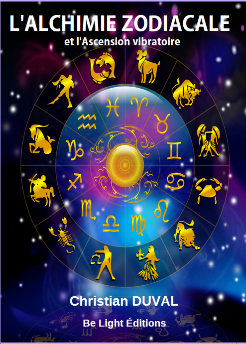 L'ALCHIMIE ZODIACALE ET L'ASCENSION VIBRATOIRE